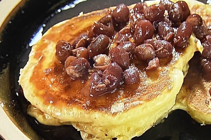 【あさイチ】ぜんざいホットケーキの作り方 ぜんざいアレンジレシピ(10月14日)